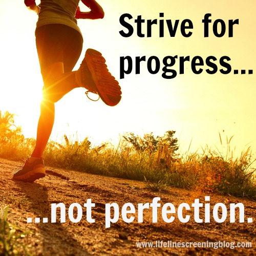strive for progress...not perfection