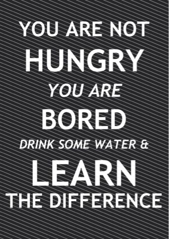 you are not hungry you are bored